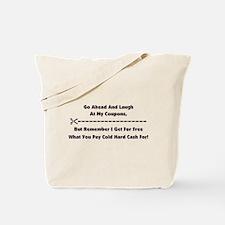 GO AHEAD LAUGH... Tote Bag
