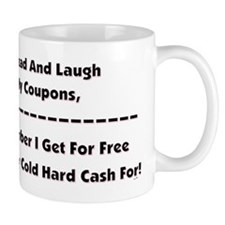 GO AHEAD LAUGH... Mug