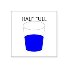 "Glass Half Full Square Sticker 3"" x 3"""