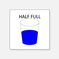 "Glass Half Full Square Sticker 3"" x 3"""