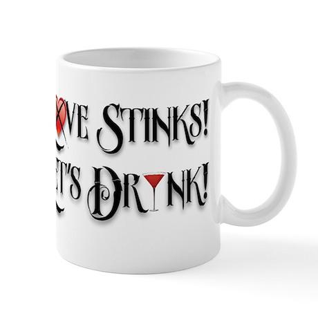 Love Stinks Lets Drink Mug