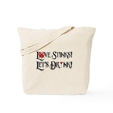 Love Stinks Lets Drink Tote Bag