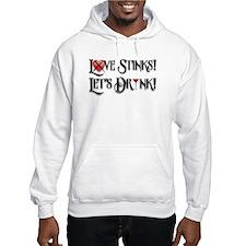 Love Stinks Lets Drink Hoodie