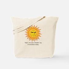 A Freakin Ray of Sunshine Tote Bag