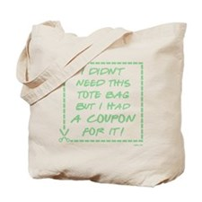 I DIDN'T NEED... Tote Bag
