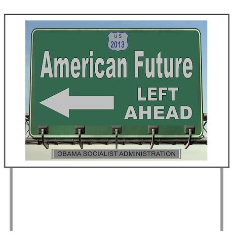 BYE BYE AMERICA Yard Sign