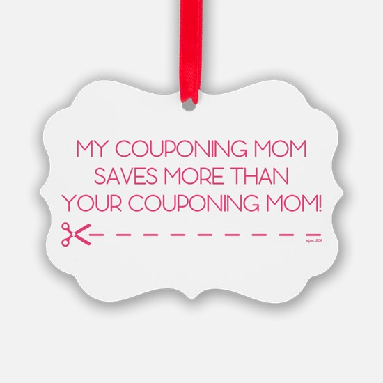 MY COUPONING MOM... Ornament