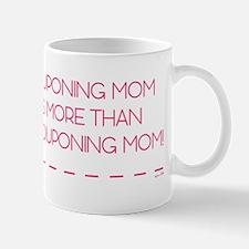 MY COUPONING MOM... Mug
