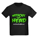 without your head Kids Dark T-Shirt
