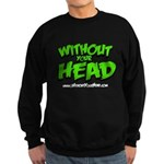 without your head Sweatshirt (dark)