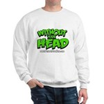 without your head Sweatshirt
