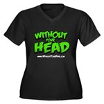 without your head Women's Plus Size V-Neck Dark T-