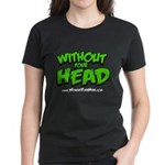 without your head Women's Dark T-Shirt