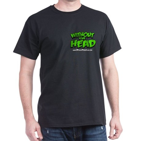 Dark Without Your Head 2 Sided T-Shirt