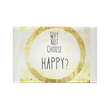 Why Not Choose Happy? Rectangle Magnet