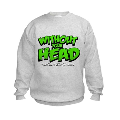 without your head Kids Sweatshirt