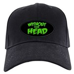 Without Your Head Black Cap