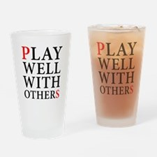 Play Well With Others Drinking Glass