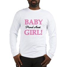 Baby Girl Proud Aunt Long Sleeve T-Shirt