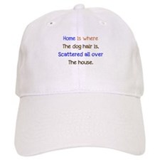 home is where the dog hair is.PNG Baseball Cap