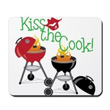 Kiss The Cook Mousepad