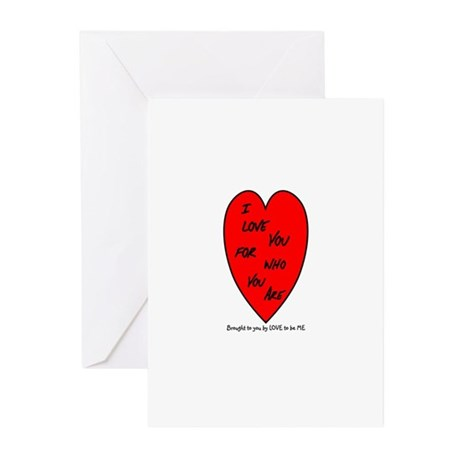 I LOVE YOU FOR WHO YOU ARE Greeting Cards (Pk of 1