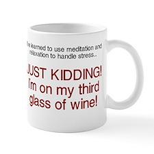 Just kidding I'm on wine Mug