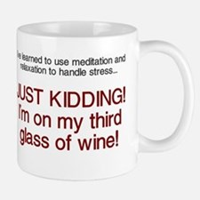 Just kidding I'm on wine Mug