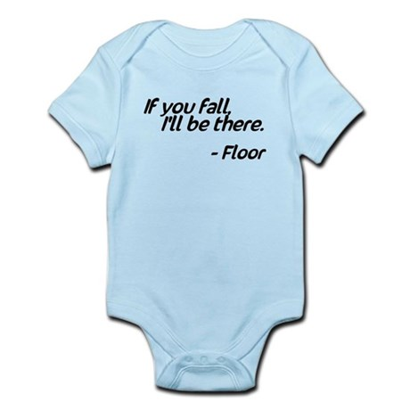 If you fall I'll be there, Floor Infant Bodysuit