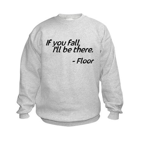 If you fall I'll be there, Floor Kids Sweatshirt