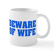 Beware of Wife Mug