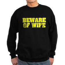 Beware of Wife Sweatshirt