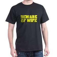 Beware of Wife T-Shirt