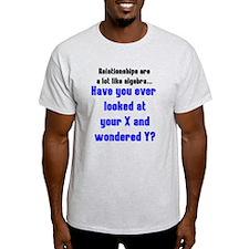 Relationships are like algebra T-Shirt