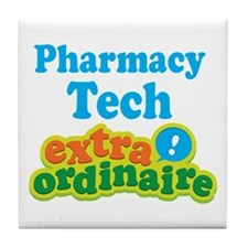 Pharmacy Tech Extraordinaire Tile Coaster