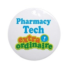 Pharmacy Tech Extraordinaire Ornament (Round)