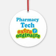 Pharmacy Tech Extraordinaire Ornament (Round)
