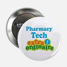 "Pharmacy Tech Extraordinaire 2.25"" Button"