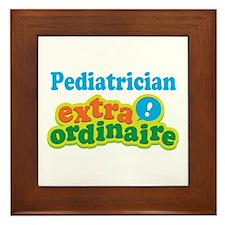 Pediatrician Extraordinaire Framed Tile