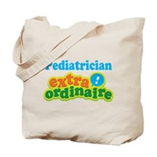 Pediatrician Extraordinaire Tote Bag