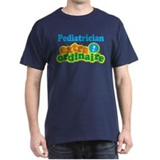 Pediatrician Extraordinaire T-Shirt