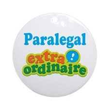 Paralegal Extraordinaire Ornament (Round)