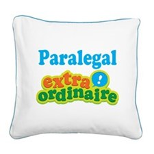 Paralegal Extraordinaire Square Canvas Pillow