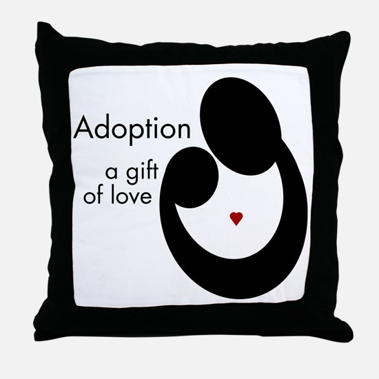 ADOPTION GIFT OF LOVE Throw Pillow