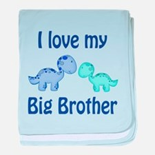 I love my big brother! baby blanket