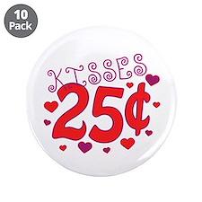 """Kisses 25 cents 3.5"""" Button (10 pack)"""