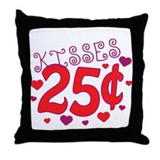 Kisses 25 cents Throw Pillow