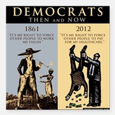"""Democrats and Slavery Square Car Magnet 3"""" x 3"""""""