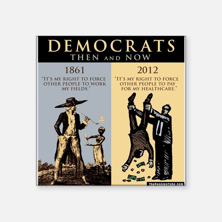 """Democrats and Slavery Square Sticker 3"""" x 3"""""""