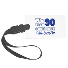 90 Years Old Looks Good Luggage Tag